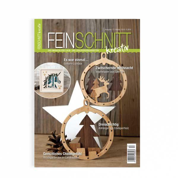 FEINSCHNITTkreativ Ausgabe 17 | Das Magazin für Laub- und Dekupiersägearbeiten